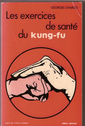 Exercises de Santé du Kung Fu par Georges Charles