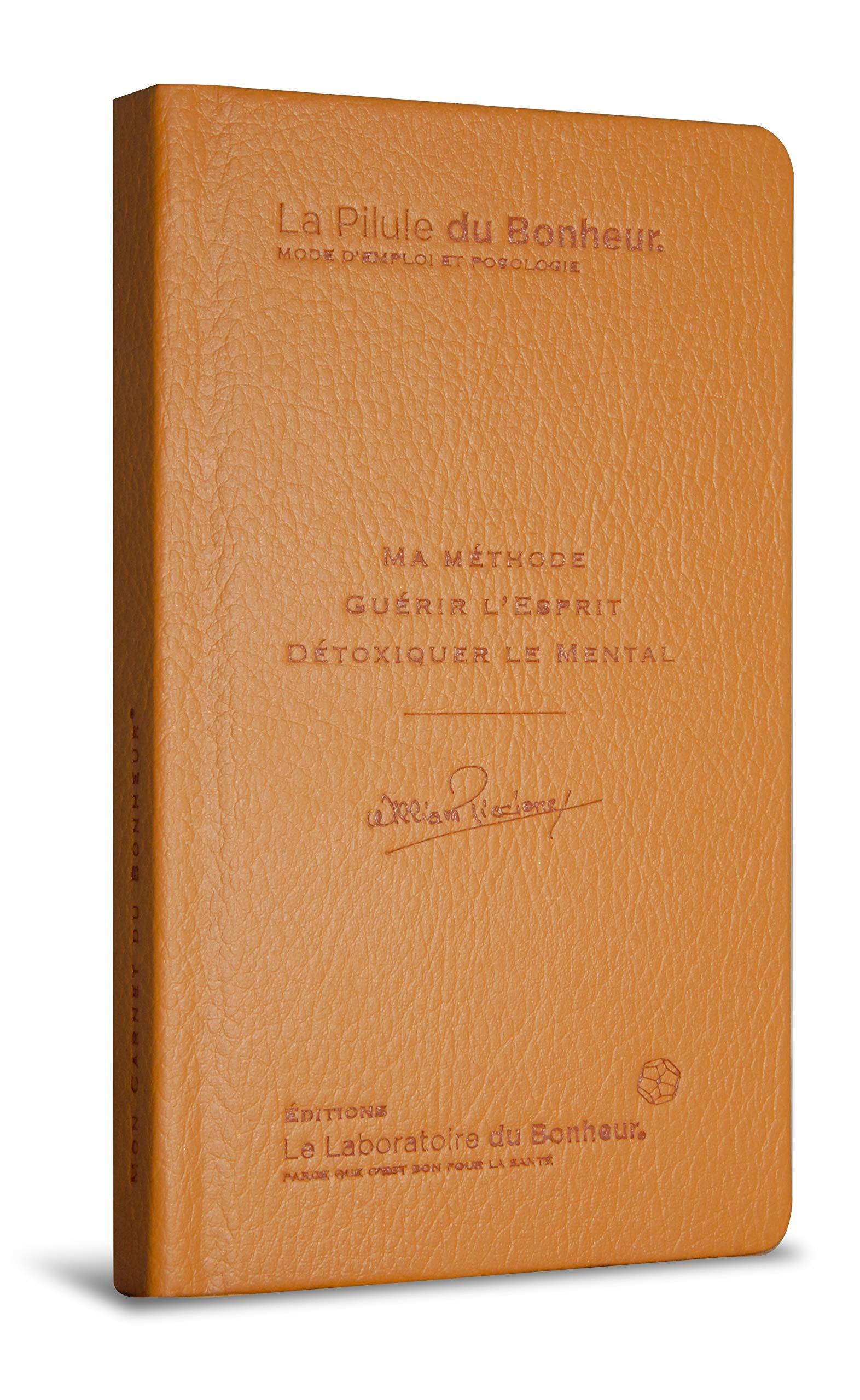 La pilule du Bonheur. Un carnet, une méthode. William Piccione.